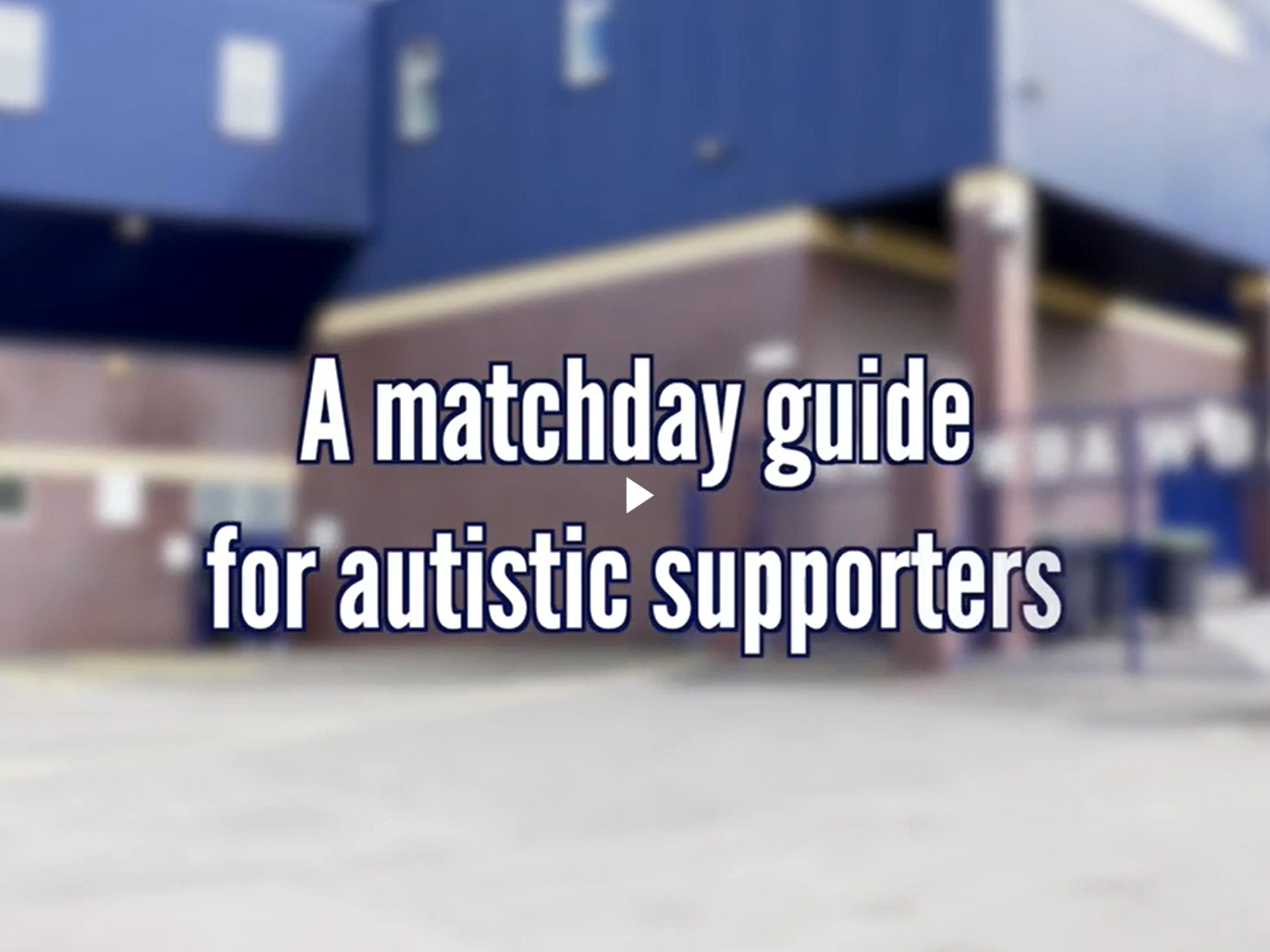Matchday experience for supporters with autism